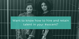 Hire and retain talent (including your own) in your...