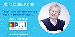 6º Encontro Temático PMI Portugal - Com o Conceituado...