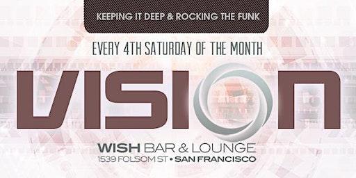 VISION - 4th Saturdays at Wish SF