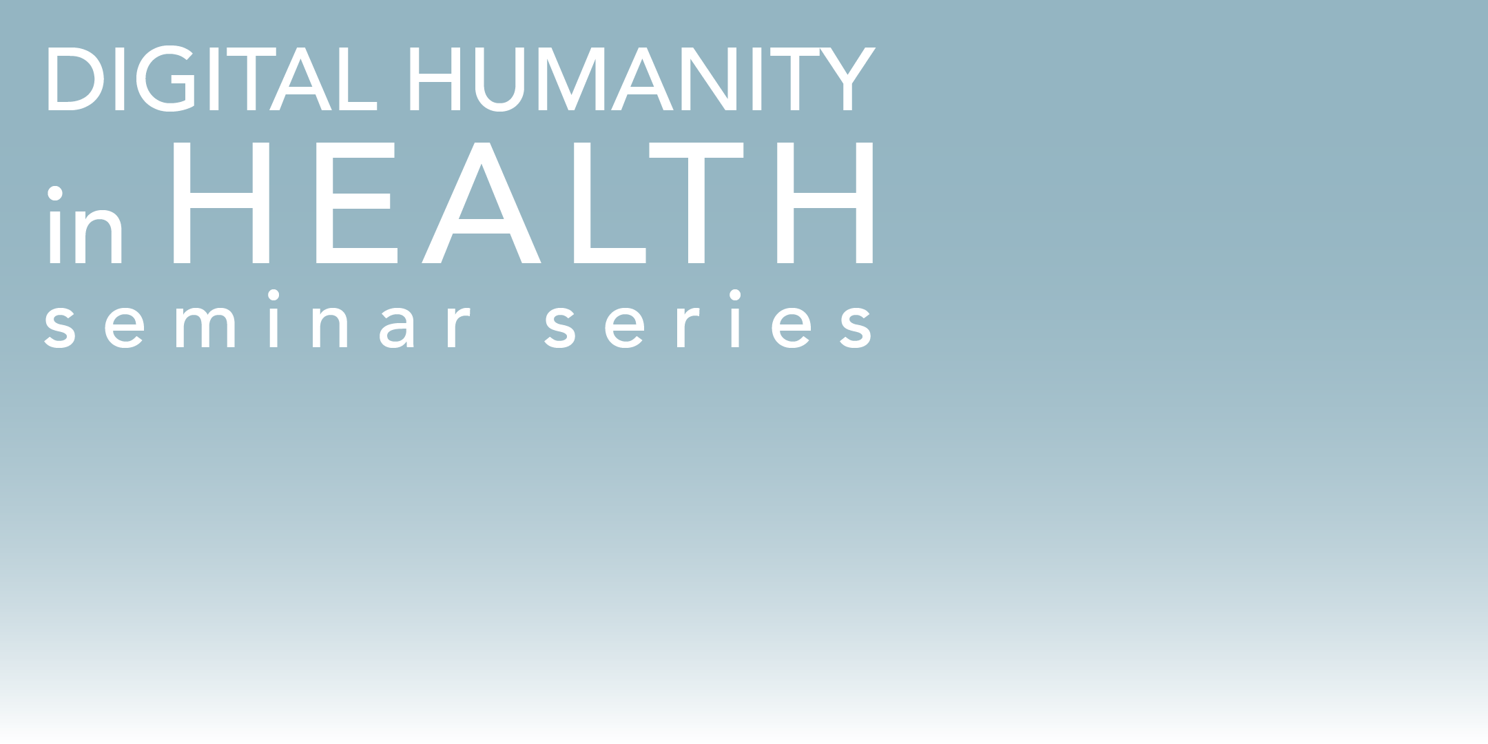 Digital Humanity in Health and Care seminar s