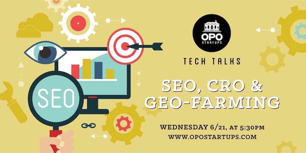 OPO Tech Talks: SEO, CRO & Geo-Farming