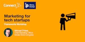 Marketing for Startups  - A Frameworks Workshop
