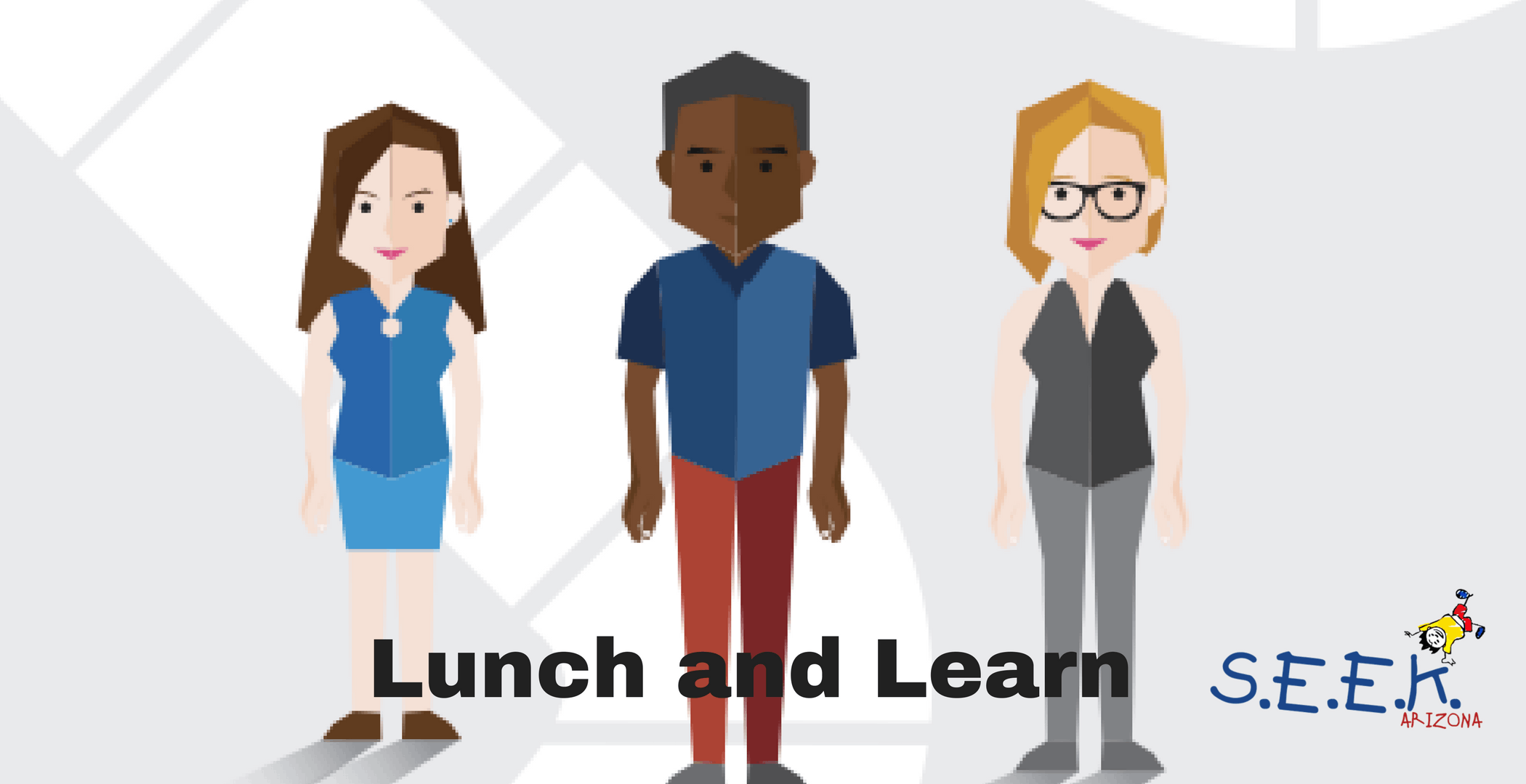 S.E.E.K. Arizona Lunch and Learn Series