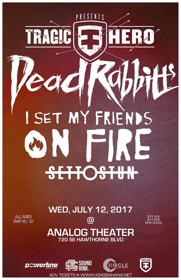 DEAD RABBITTS, I SET MY FRIENDS ON FIRE, SET TO STUN, & GUESTS