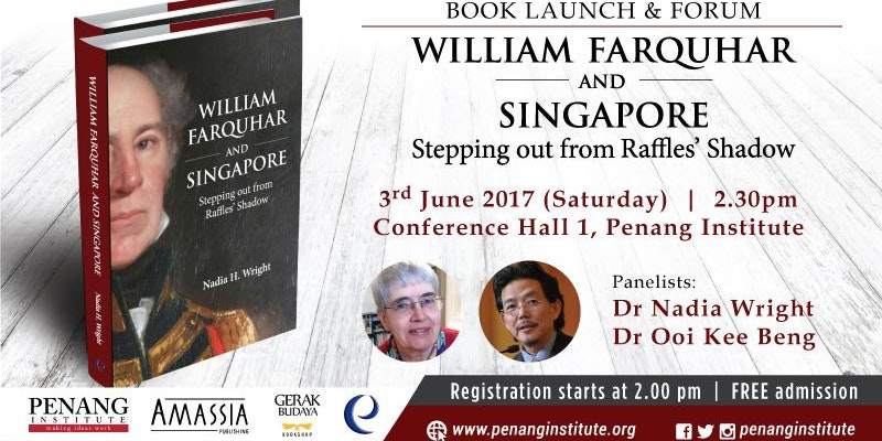 Book Launch: William Farquhar & Singapore: Stepping out from Raffles' Shadow