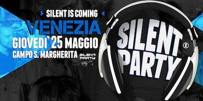 ☊ Silent Party® ☊ Campo S.Margherita - Giov 25 Maggio
