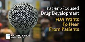 Public Meeting for Patient-Focused Drug Development on...