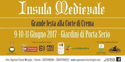 INSULA MEDIEVALE - GRANDE FESTA ALLA CORTE DI CREMA - 9/10/11 GIUGNO 2017