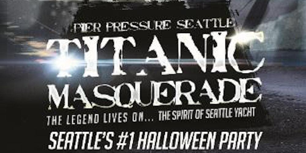 Pier Pressure Titanic Masquerade - Seattle Halloween Yacht Party ...