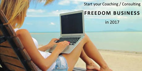 Create A 6-Figure Coaching / Consulting Freedom Business in 2018 tickets