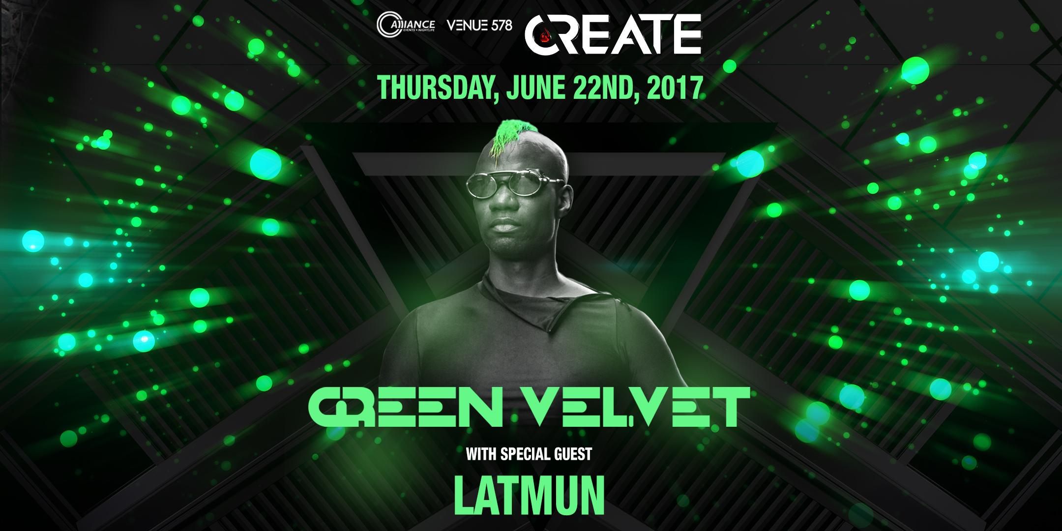 Create - Green Velvet & Latmun - Thursday 06.22.17