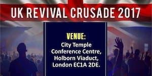 UK REVIVAL CRUSADE 2017 Healing Of The Nations
