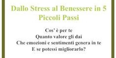 Dallo Stress al Benessere in 5 Piccoli Passi