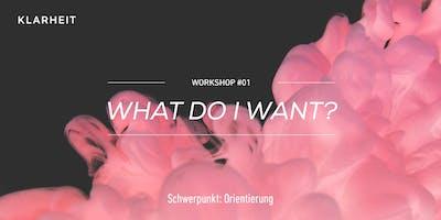 WHAT DO I WANT? // KLARHEIT // Follow-up