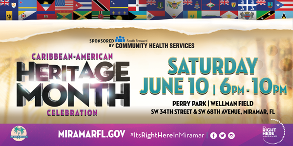 The City of Miramar celebrates Caribbean-American Heritage Month. The City of Miramar celebrates Caribbean-American Heritage Month