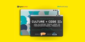 """""""Culture + Code II: How Diverse Teams Lead to..."""