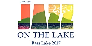 (Not Just) Jazz on the Lake, June 30th, 2017, music by...