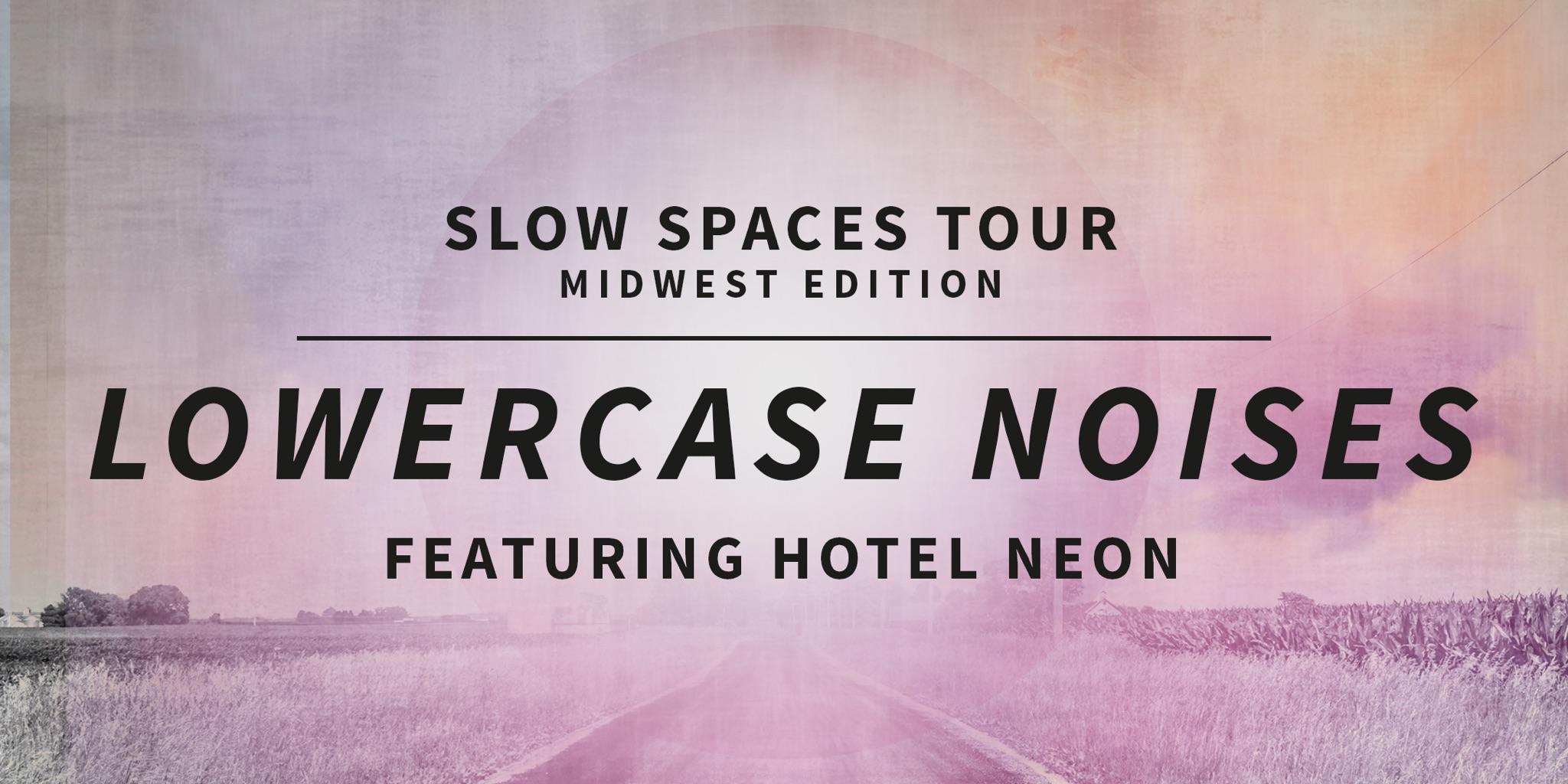 Slow Spaces Tour - House Show