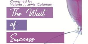 The Wait of Success: How to Become an Overnight...