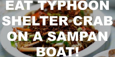 Eat Typhoon Shelter Crab on a Sampan Boat tickets