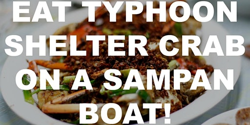 Eat Typhoon Shelter Crab on a Sampan Boat