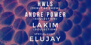 HWLS + ANDRE POWER + LAKIM at 1015 FOLSOM