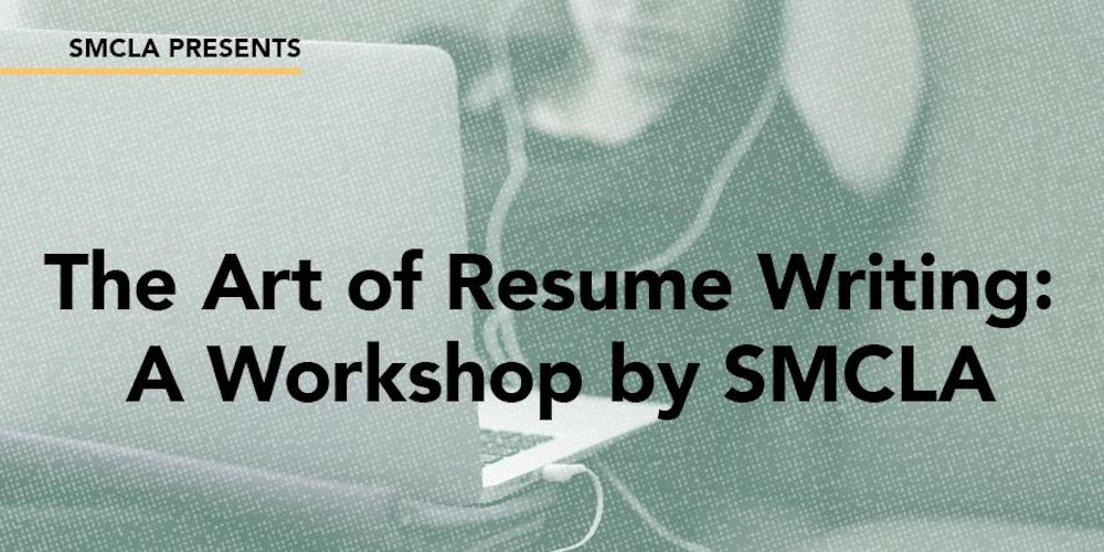 the art of resume writing a workshop by smcla tickets sat jun 17 2017 at 1000 am eventbrite