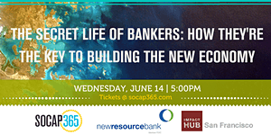 The Secret Life of Bankers: How They're the Key to...