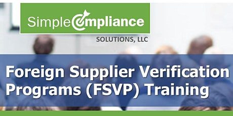 FSMA - FSPCA Foreign Supplier Verification Programs (FSVP) Training tickets