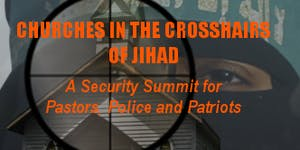 Churches in Crosshairs of Jihad Security Summit for Pas...