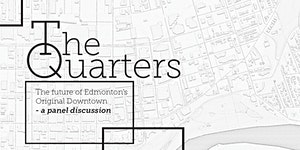 The Future of Edmonton's Original Downtown – a panel...