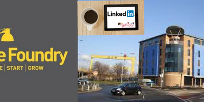 LinkedIn Workshop - The No 1 Platform for Business, Friday 30th June 2017 - The Foundry City East Business Centre, Belfast