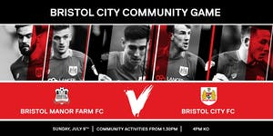 Bristol Manor Farm FC Vs Bristol City FC - Annual...