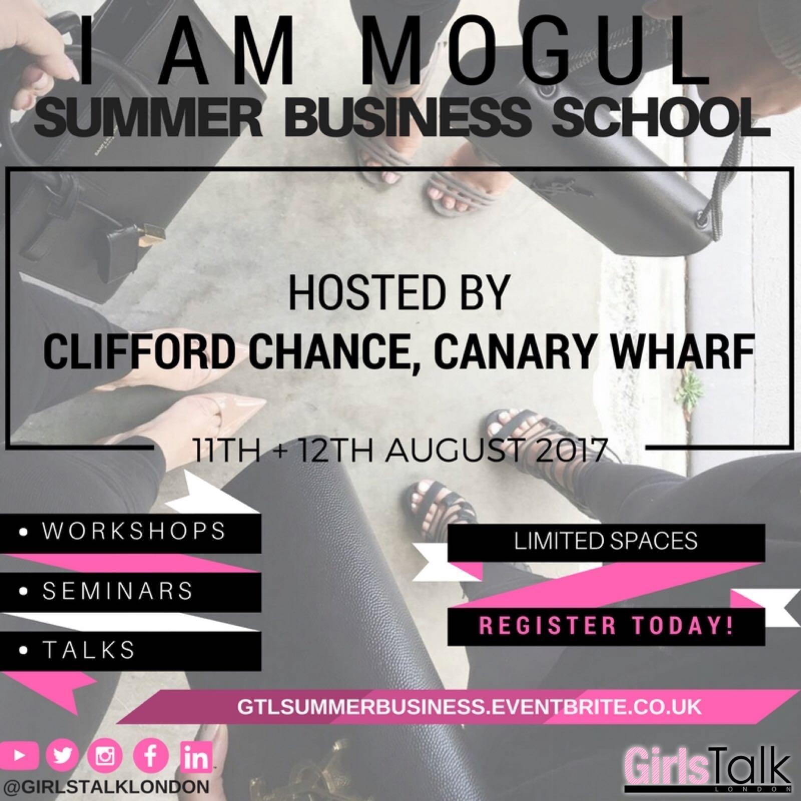 GIRLS TALK LONDON: I AM MOGUL: TWO DAY SUMMER BUSINESS SCHOOL