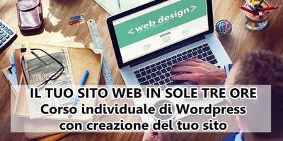 IL TUO SITO WEB IN SOLE TRE ORE: Corso individuale di Wordpress con creazione del tuo sito (Milano)