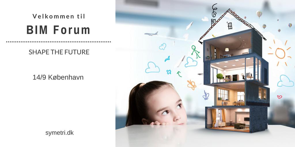 BIM Forum - Shape the future: København