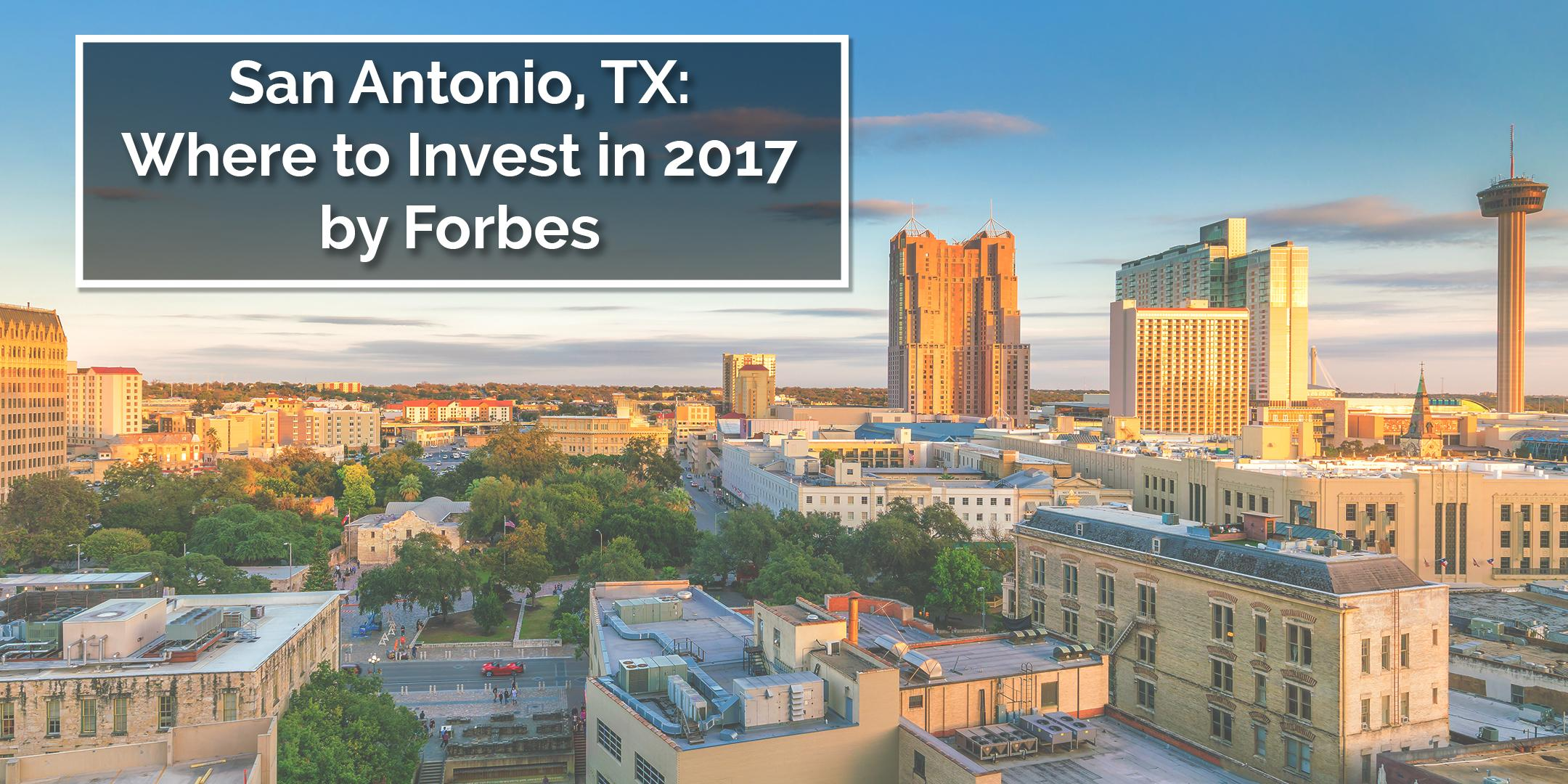 San Antonio, TX: Where to Invest in 2017 by Forbes