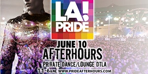 "LA PRIDE AFTERHOURS ""12-6am"""