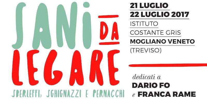 Sani da Legare - FESTIVAL dedicato a Dario Fo e Franca Rame