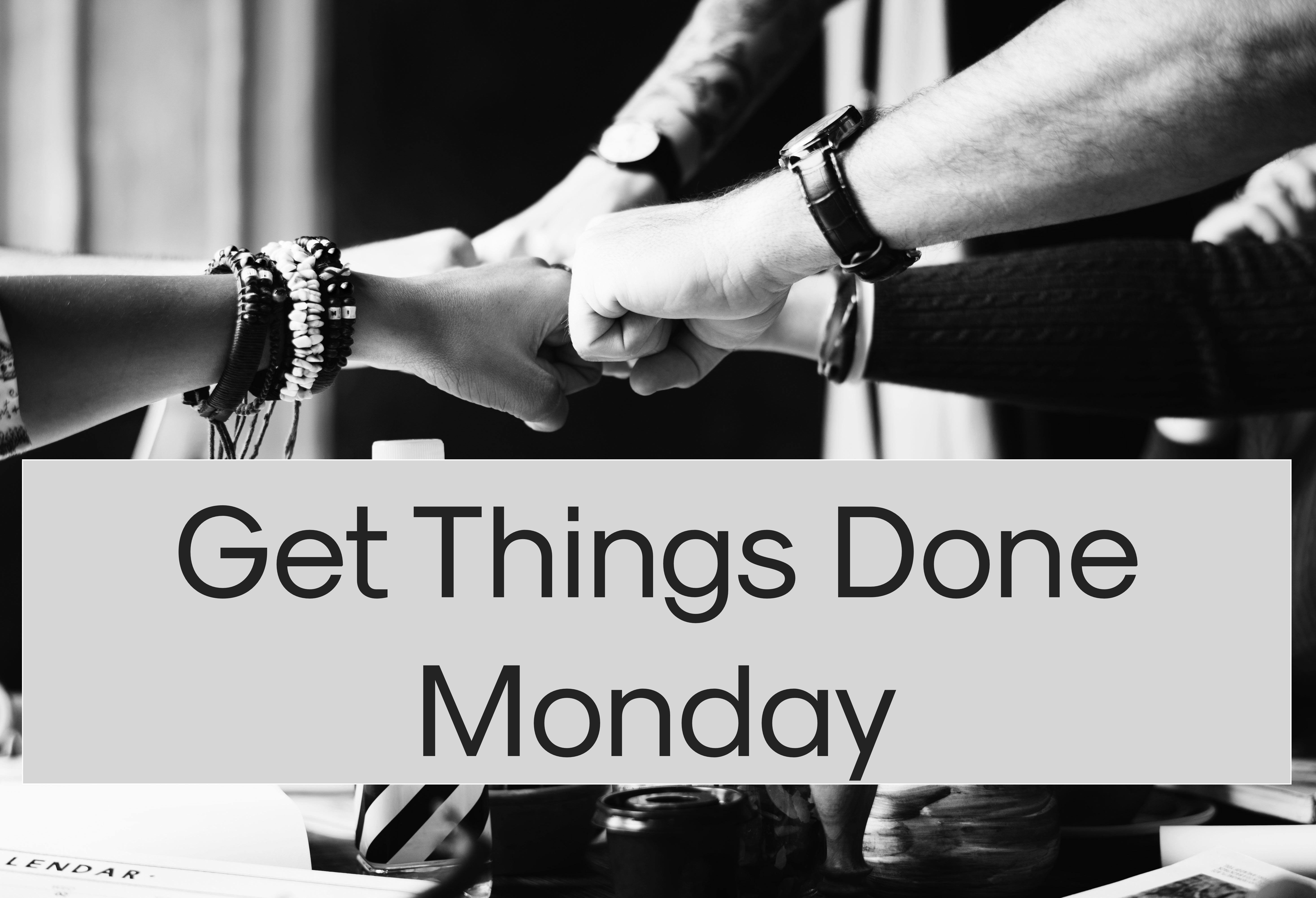 Get Things Done Monday   akkuraum