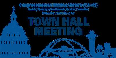 Congresswoman Maxine Waters' Town Hall Meeting