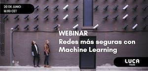 LUCA Talk 6: Redes más seguras con Machine Learning