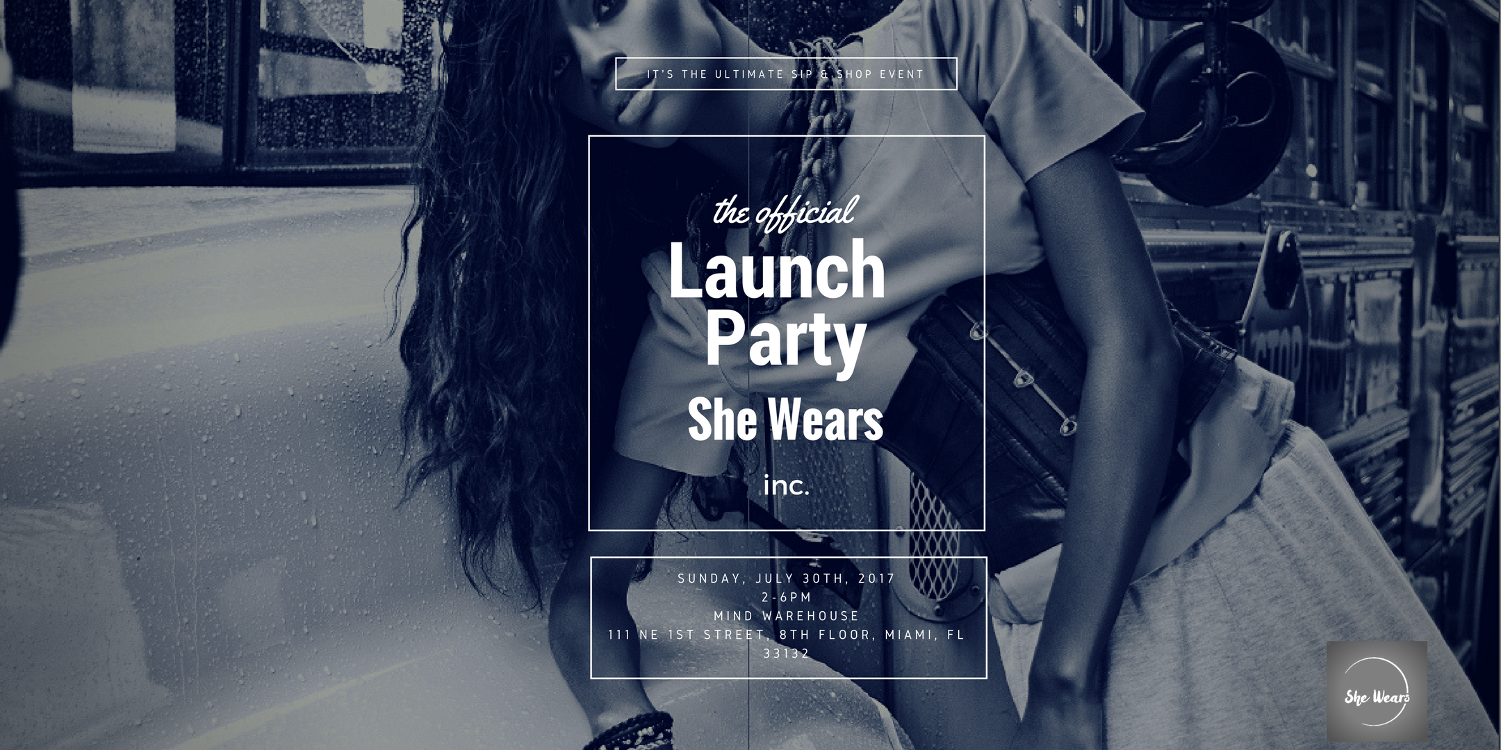 She Wears, Inc. Launch Party. She Wears, Inc. Launch Party