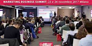MARKETING BUSINESS SUMMIT 2017 MILANO - EVENTO SEO,...