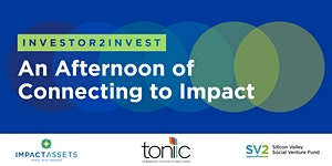 Investor2Invest:  An Afternoon Of Connecting To Impact