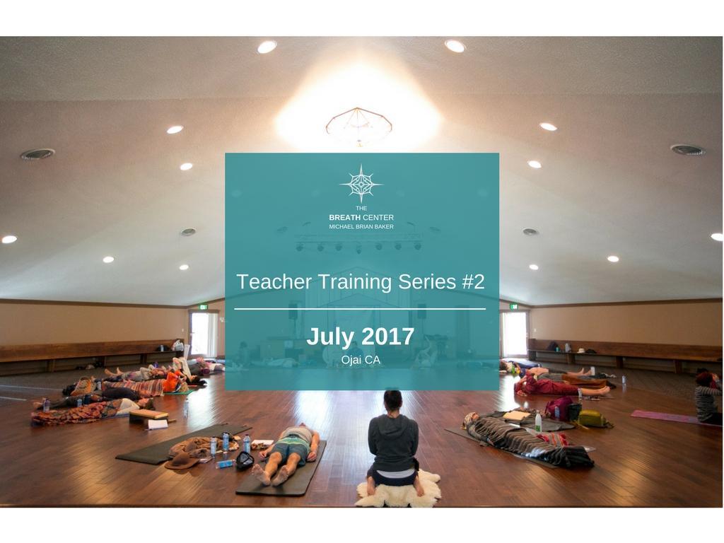 July Teacher Training Series #2 Ojai CA