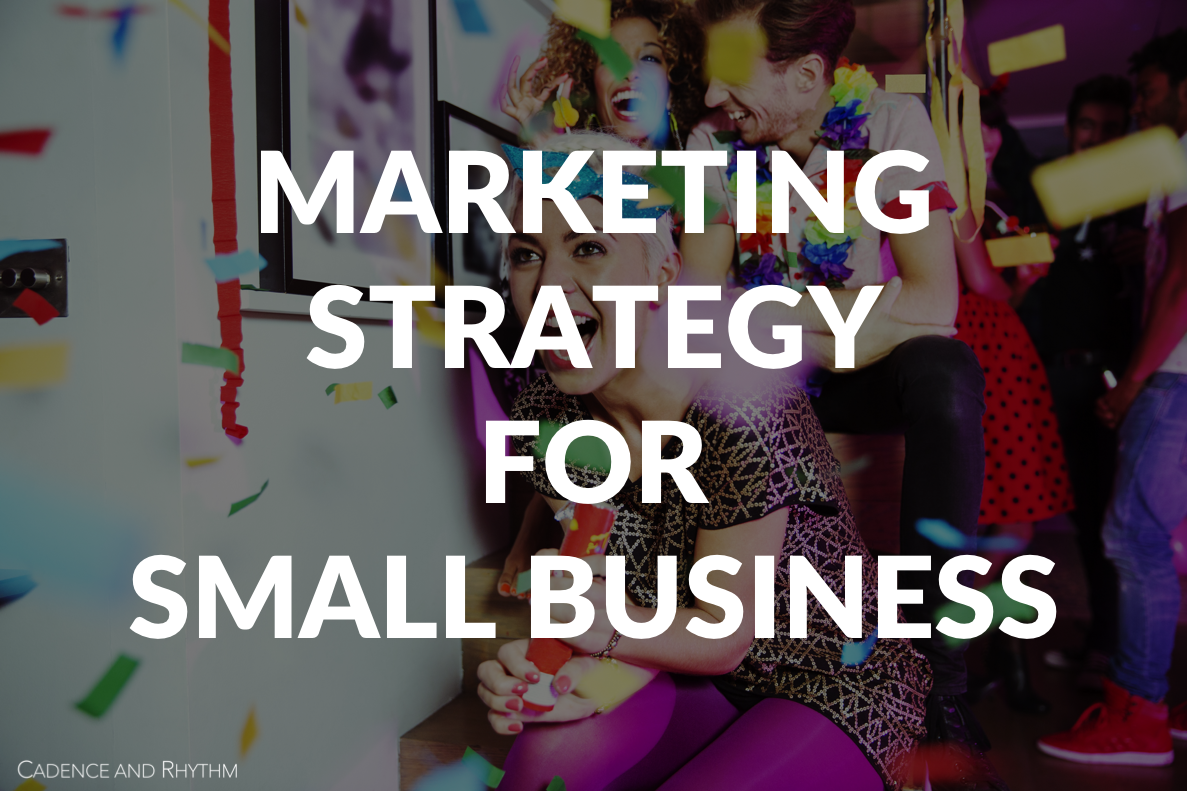 MARKETING STRATEGY FOR SMALL BUSINESS WORKSHO