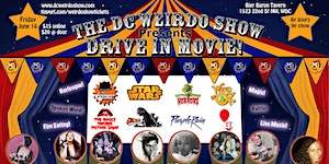 DC Weirdo Show Presents: DRIVE-IN MOVIE featuring...