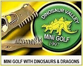 Dinosaur Valley Mini Golf  20 th  annual Canadian USPMGA Dinosaur Event tickets