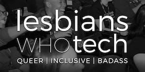 Lesbians Who Tech (and friends) Boston || July Meetup